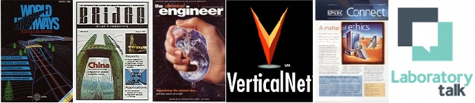 I'vbe been editor of: World Highways, Bridge Design & Engineering, The Chemical Engineer, VerticalNet Europe, EPSRC Connect, and Laboratorytalk